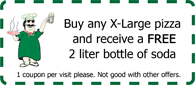 Buy any X-Large pizza and receive a FREE 2 liter bottle of soda. 1 coupon per visit please. Not good with other offers.